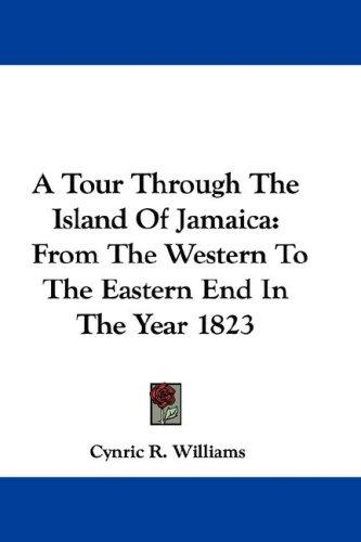 A tour through the island of Jamaica by Cynric R. Williams