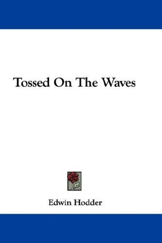 Tossed On The Waves