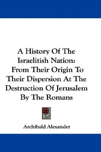 A History Of The Israelitish Nation by Archibald Alexander