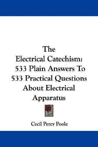 The Electrical Catechism by Cecil Percy Poole