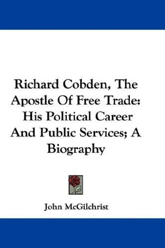 Richard Cobden, The Apostle Of Free Trade
