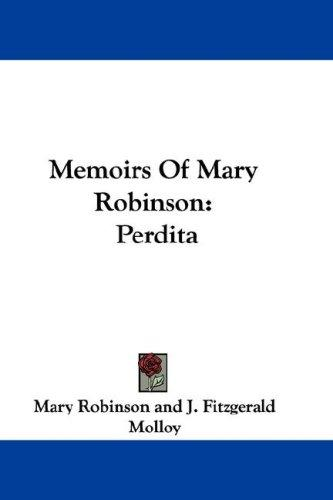 Memoirs Of Mary Robinson by Mary Robinson