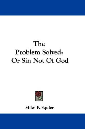 The Problem Solved by Miles P. Squier