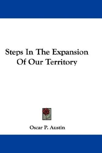 Steps In The Expansion Of Our Territory