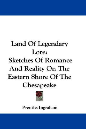 Land Of Legendary Lore by Prentiss Ingraham