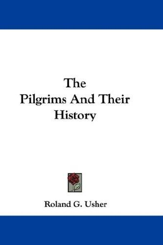 The Pilgrims And Their History
