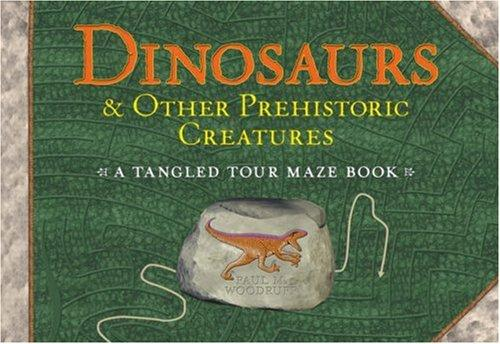 Dinosaurs & Other Prehistoric Creatures by Paul M. Woodruff