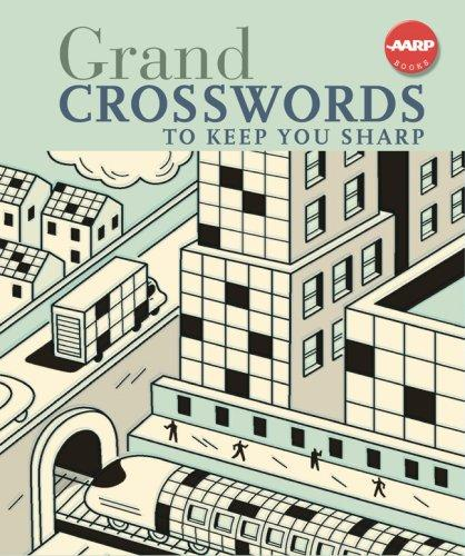 Grand Crosswords to Keep You Sharp (AARP) by Inc. Sterling Publishing Co.