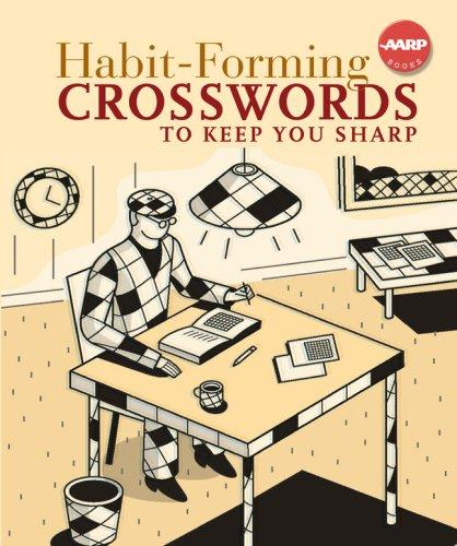 Habit-Forming Crosswords to Keep You Sharp (AARP) by Inc. Sterling Publishing Co.
