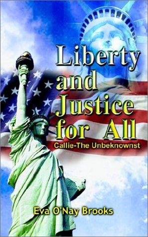 Liberty and Justice for All by Eva O'Nay Brooks
