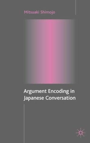 Argument Encoding in Japanese Conversation by Mitsuaki Shimojo