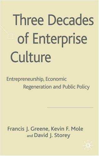 Three Decades of Enterprise Culture? by David Storey