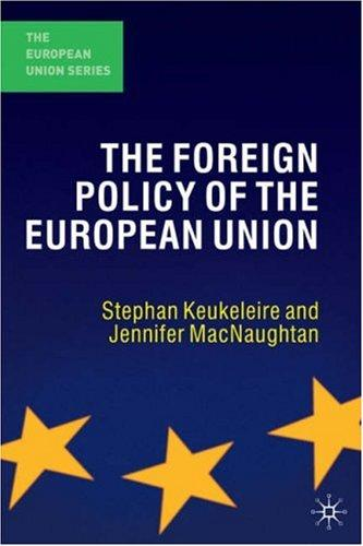 The Foreign Policy of the European Union by Stephan Keukeleire