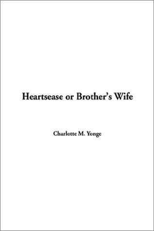 Heartsease or Brother's Wife