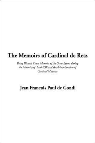 The Memoirs of Cardinal De Retz