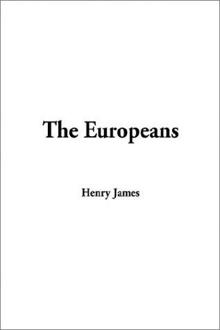 Europeans by Henry James, Jr.
