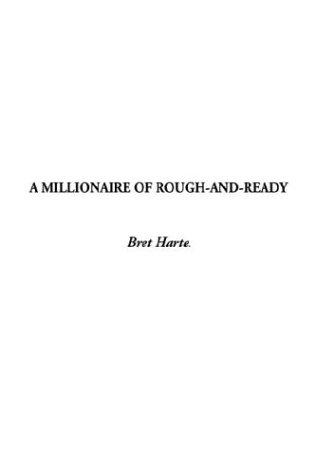 A Millionaire of Rough-And-Ready