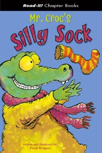 Mr. Croc's Silly Sock (Read-It! Chapter Books) (Read-It! Chapter Books) by Frank Rodgers