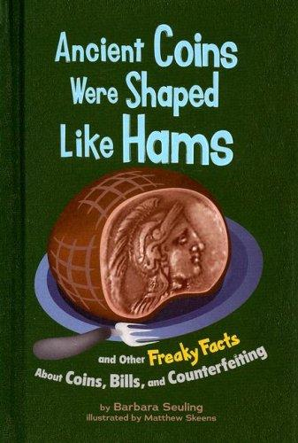 Ancient Coins Were Shaped Like Hams by Barbara Seuling