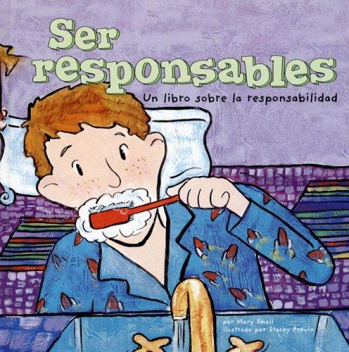 Ser Responsables/ Being Responsible
