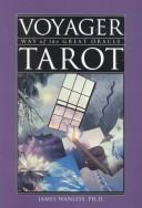 Voyager Tarot, Way of the Great Oracle by James Wanless