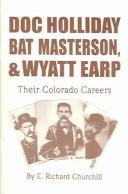 Doc Holliday, Bat Masterson, and Wyatt Earp