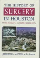 The History of Surgery in Houston by Kenneth L. Mattox