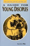 A Guide for Young Disciples (Family Titles) by J. G. Pike