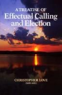 Treatise of Effectual Calling and Election by Love, Christopher