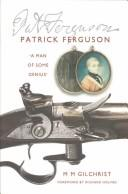 PATRICK FERGUSON: 'A MAN OF SOME GENIUS' by MARIANNE MCLEOD GILCHRIST