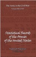 The Statistical Records Of The Armies Of The United States by Frederick Phisterer
