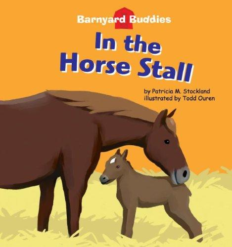 In the Horse Stall (Barnyard Buddies) (Barnyard Buddies) by Patricia M. Stockland