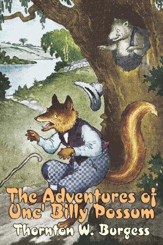 The Adventures of Unc' Billy Possum by Thornton W. Burgess