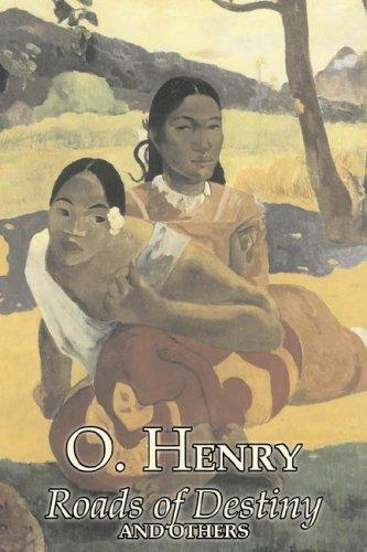 Roads of Destiny and Others by O. Henry