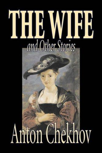 The Wife and Other Stories by Anton Pavlovich Chekhov