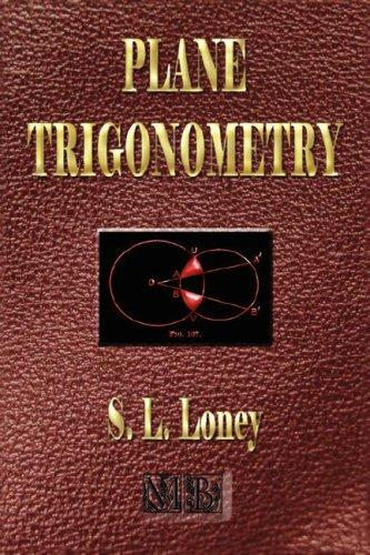 Plane Trigonometry - Illustrated by Sidney Luxton Loney