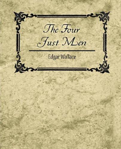 The Four Just Men - Edgar Wallace by Edgar Wallace