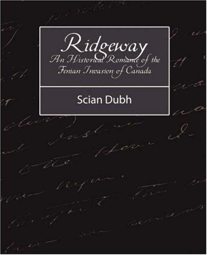 Ridgeway – An Historical Romance of the Fenian Invasion of Canada