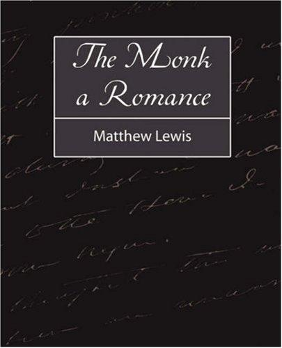The Monk a Romance by Matthew Gregory Lewis