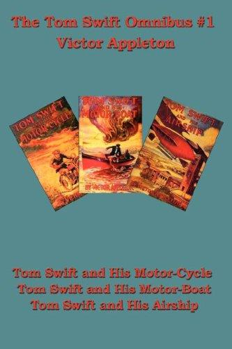 Tom Swift and his Motor-Cycle, Tom Swift and his Motor-Boat, Tom Swift and his Airship by Howard Roger Garis
