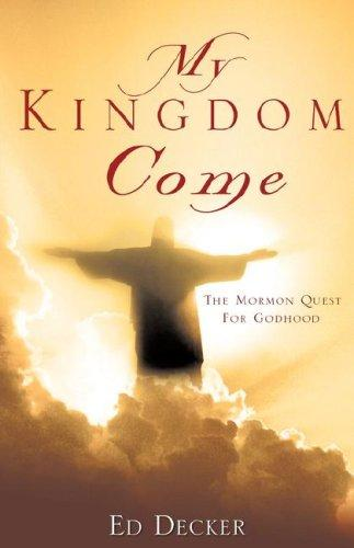 MY KINGDOM COME by Ed Decker