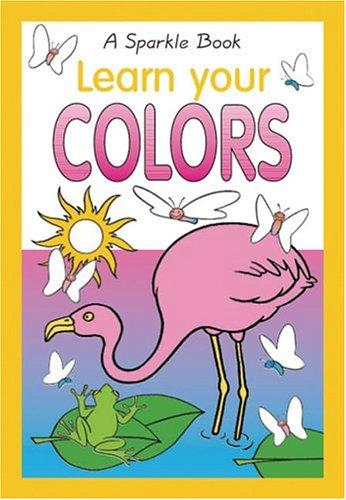 Learn Your Colors (Sparkle Books) by Book Company