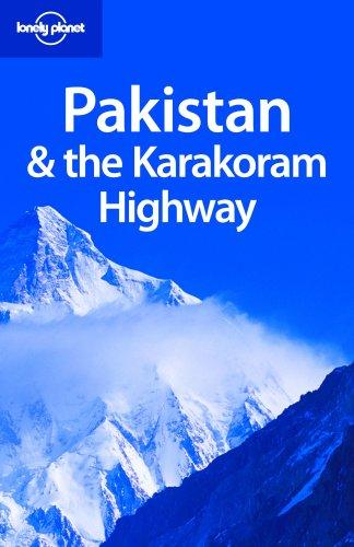 Lonely Planet Pakistan & the Karakoram Highway (Lonely Planet Pakistan) by Sarina Singh