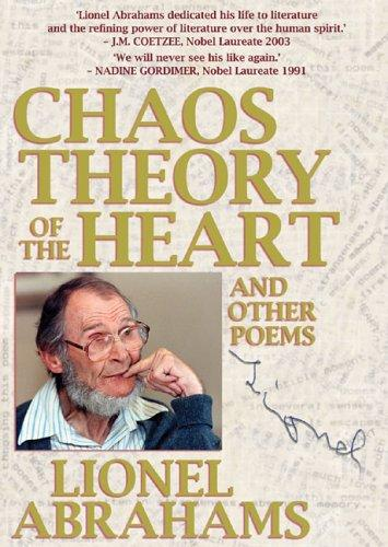 Chaos Theory of the Heart by Lionel Abrahams