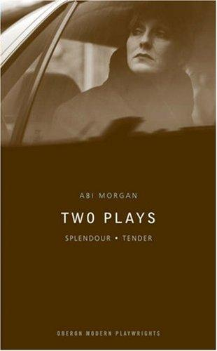 Splendour/Tender by Abi Morgan