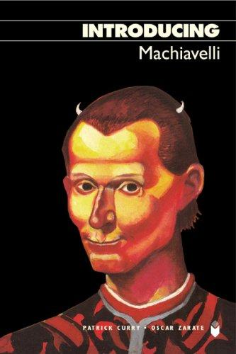 Introducing Machiavelli, Third Edition (Introducing...) by Patrick Curry