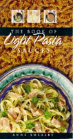 The book of light pasta sauces by Anne Sheasby