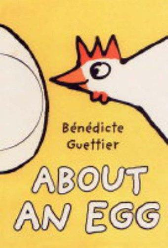 About an Egg (Little Players) by Benedicte Guettier