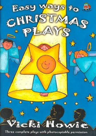 Easy Ways to Christmas Plays by Vicki Howie
