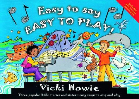 Easy to Say, Easy to Play by Vicki Howie